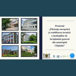 """Proiectul """"Eficiența energetică şi reabilitarea termică a instituțiilor de învățământ general din municipiul Chişinău"""""""